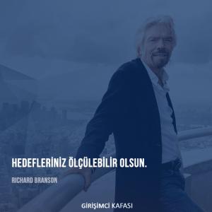 Richard Branson - Hedefleriniz ölçülebilir olsun.
