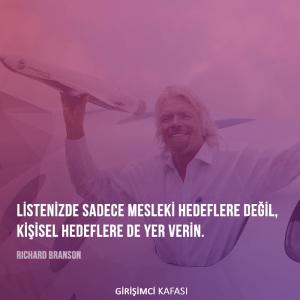 Richard Branson - Listenizde sadece mesleki hedeflere değil, kişisel hedeflere de yer verin.